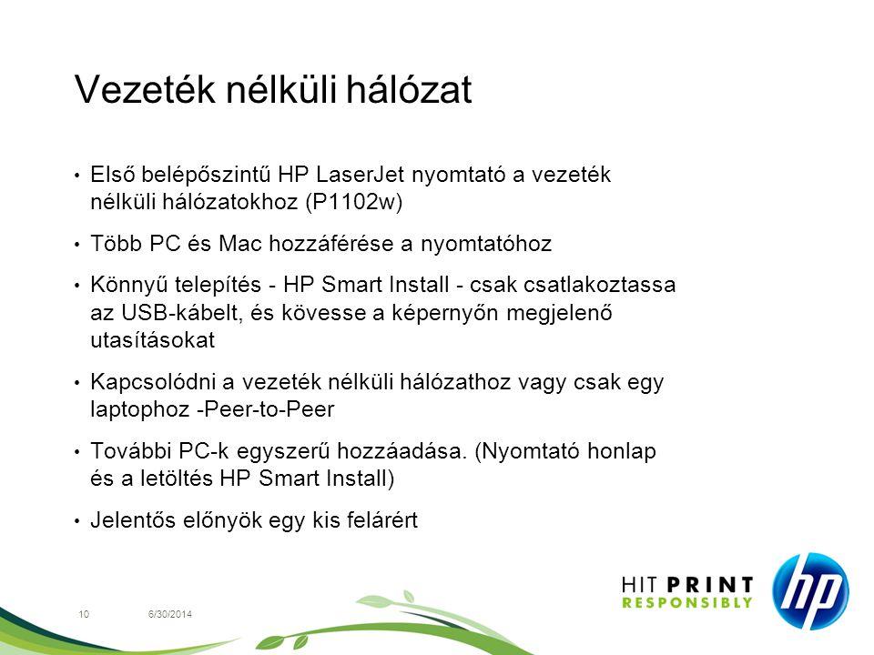 Vezeték nélküli hálózat 106/30/2014 • Első belépőszintű HP LaserJet nyomtató a vezeték nélküli hálózatokhoz (P1102w) • Több PC és Mac hozzáférése a ny