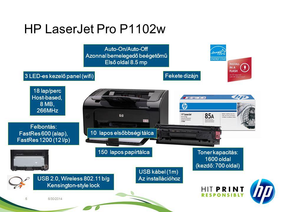 HP LaserJet Pro P1102w 56/30/2014 10 lapos elsőbbségi tálca USB kábel (1m) Az installációhoz 3 LED-es kezelő panel (wifi) Felbontás: FastRes 600 (alap
