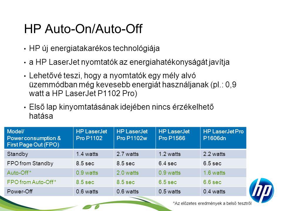 HP Auto-On/Auto-Off • HP új energiatakarékos technológiája • a HP LaserJet nyomtatók az energiahatékonyságát javítja • Lehetővé teszi, hogy a nyomtató