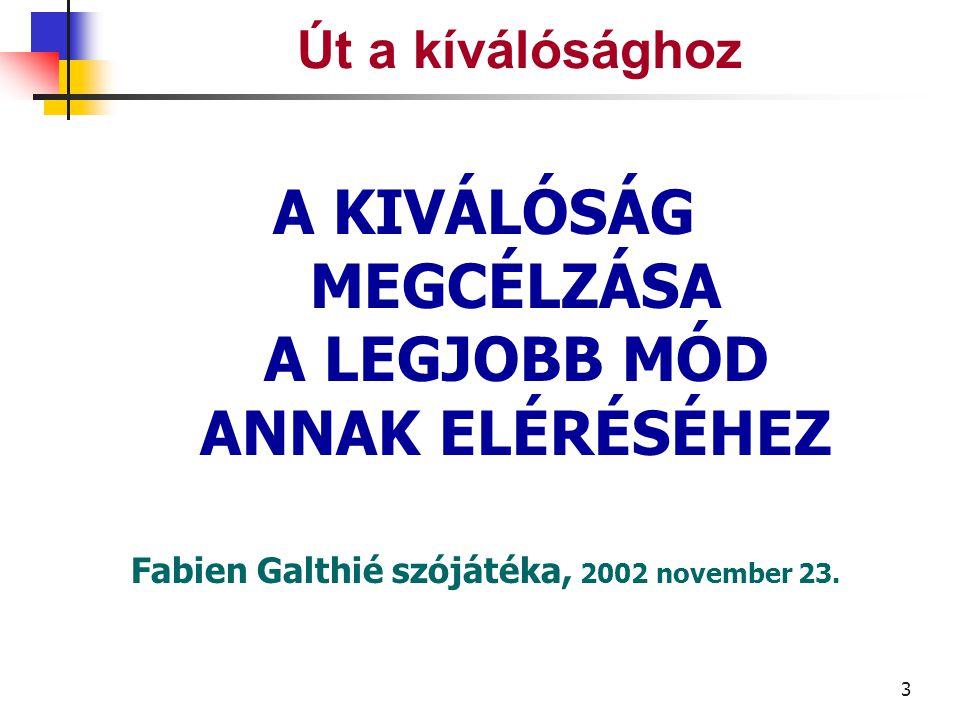 3 Út a kíválósághoz Fabien Galthié szójátéka, 2002 november 23.