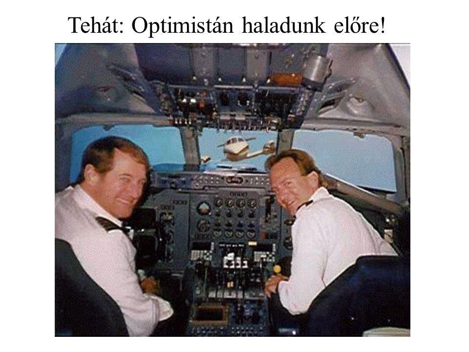 Tehát: Optimistán haladunk előre!