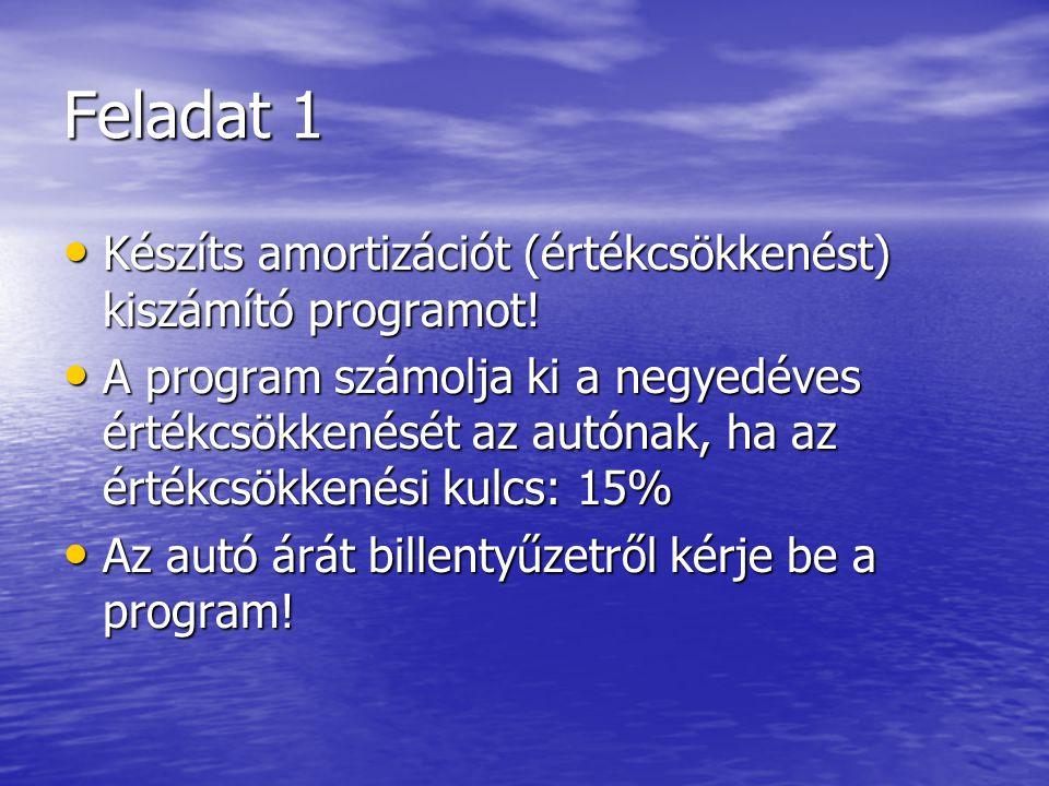 Feladat 3 • Alakítsd át a programot, hogy a kamatot is billentyűzetről kérje be.