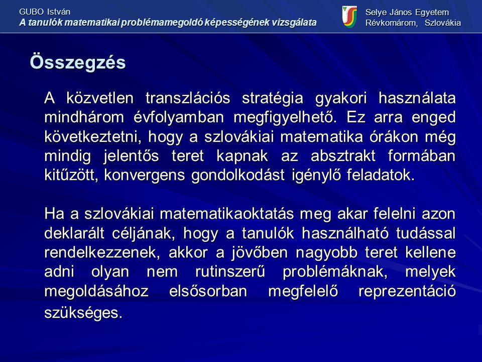 Összegzés A közvetlen transzlációs stratégia gyakori használata mindhárom évfolyamban megfigyelhető. Ez arra enged következtetni, hogy a szlovákiai ma