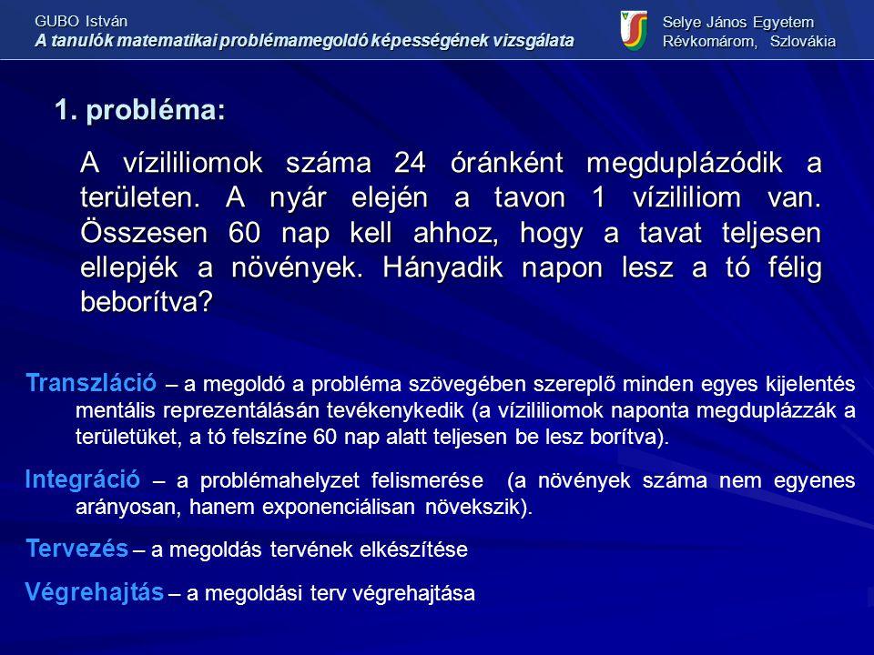 1. probléma: A vízililiomok száma 24 óránként megduplázódik a területen.
