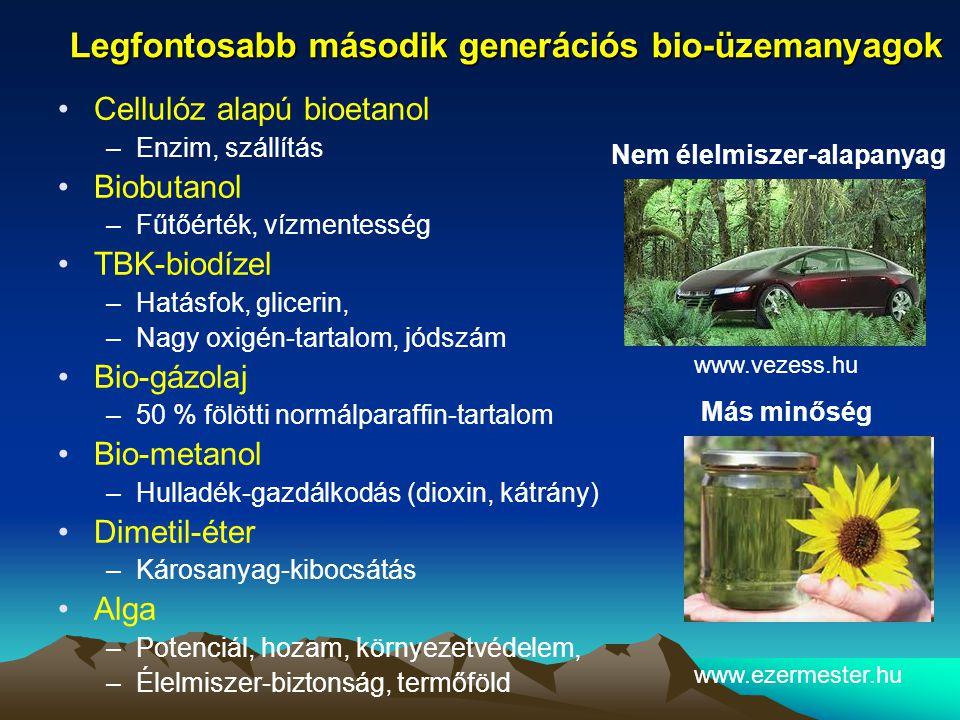 Legfontosabb második generációs bio-üzemanyagok •Cellulóz alapú bioetanol –Enzim, szállítás •Biobutanol –Fűtőérték, vízmentesség •TBK-biodízel –Hatásf
