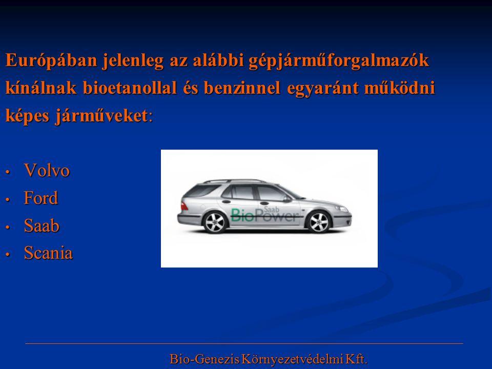 Európában jelenleg az alábbi gépjárműforgalmazók kínálnak bioetanollal és benzinnel egyaránt működni képes járműveket: • Volvo • Ford • Saab • Scania
