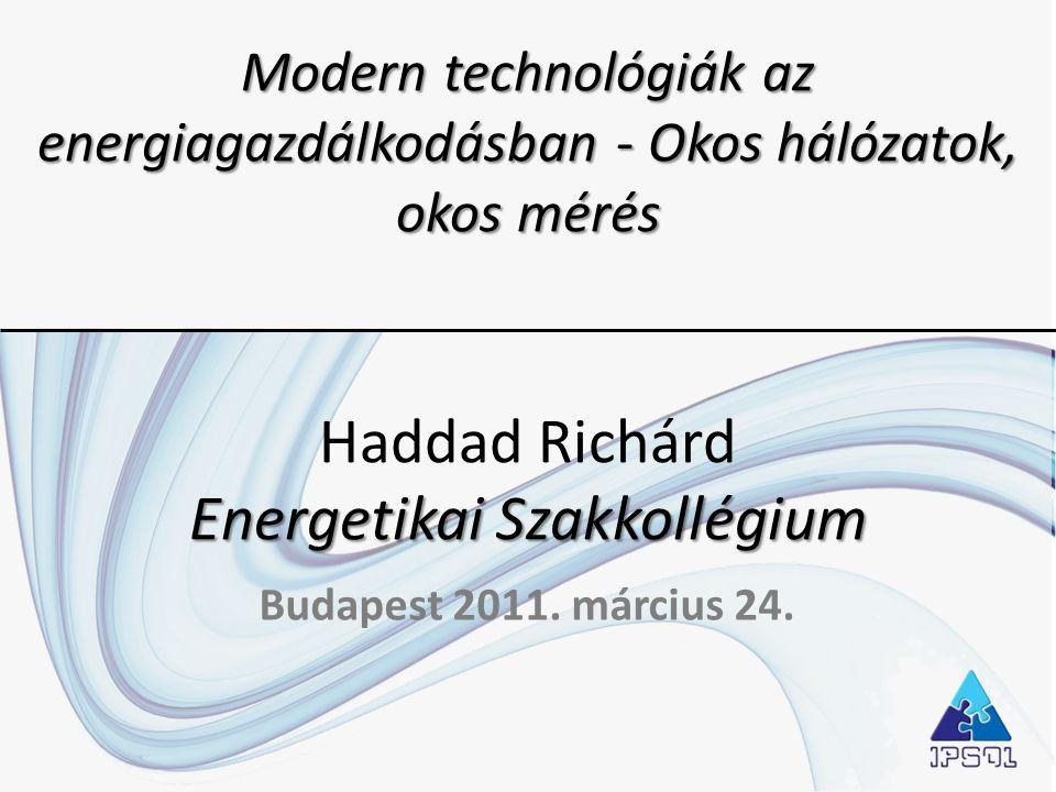 Modern technológiák az energiagazdálkodásban - Okos hálózatok, okos mérés Energetikai Szakkollégium Modern technológiák az energiagazdálkodásban - Oko
