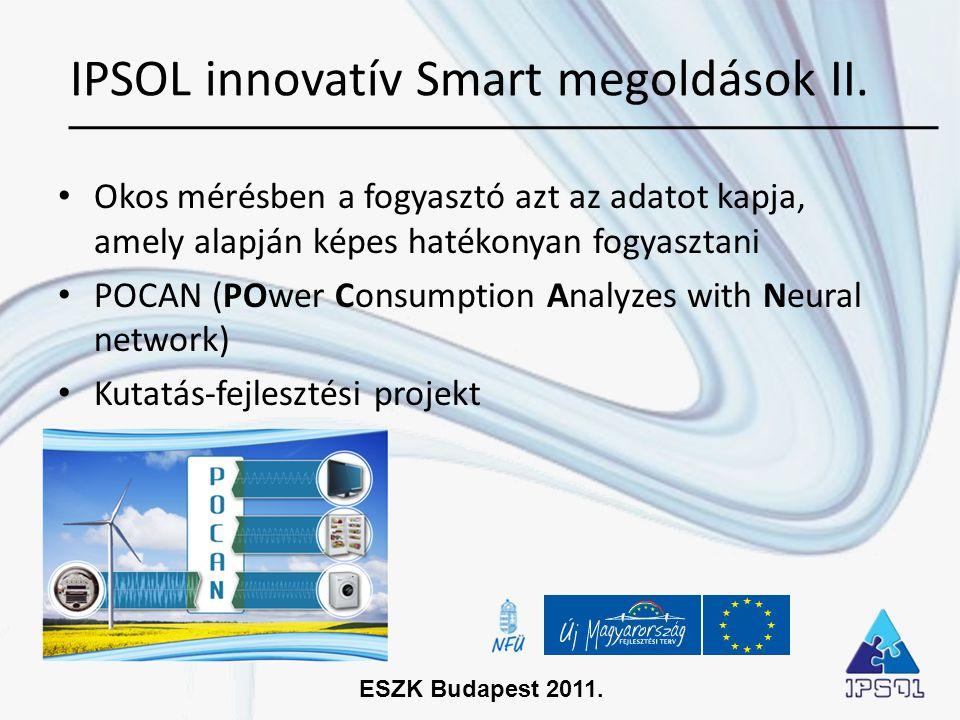 ESZK Budapest 2011. • Okos mérésben a fogyasztó azt az adatot kapja, amely alapján képes hatékonyan fogyasztani • POCAN (POwer Consumption Analyzes wi