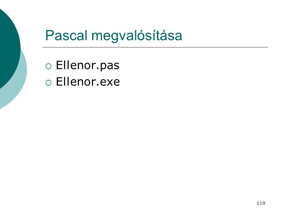 119 Pascal megvalósítása  Ellenor.pas  Ellenor.exe