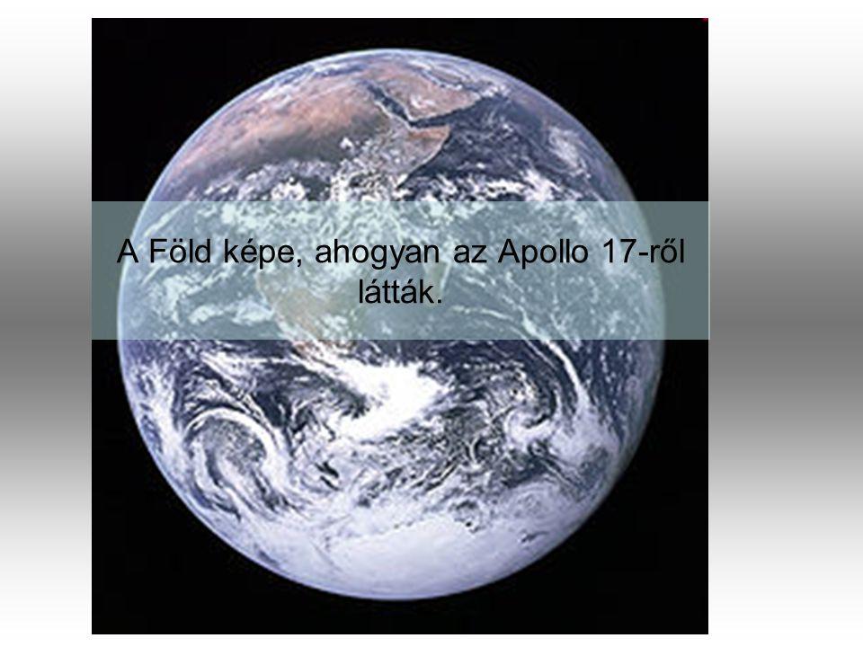 A Föld képe, ahogyan az Apollo 17-ről látták.