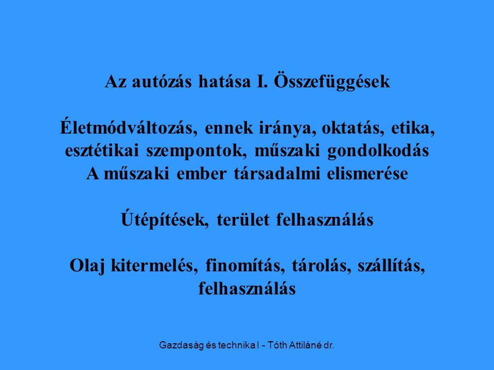 Gazdaság és technika I - Tóth Attiláné dr. Az autózás hatása I.