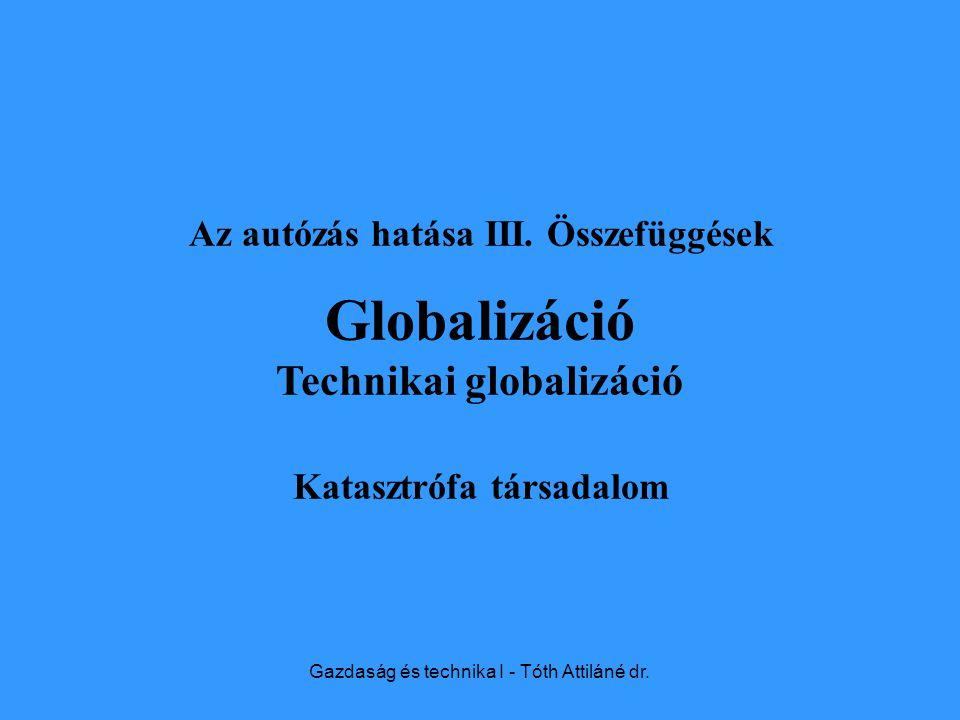 Gazdaság és technika I - Tóth Attiláné dr. Az autózás hatása III.