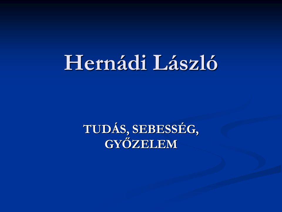 Hernádi László TUDÁS, SEBESSÉG, GYŐZELEM
