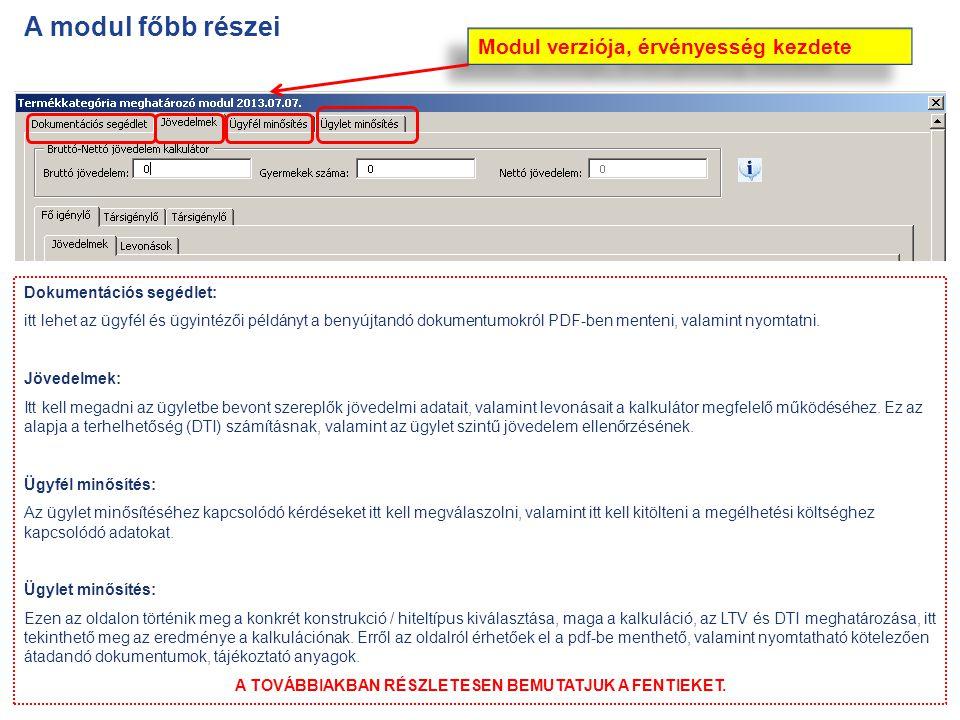 A modul főbb részei Dokumentációs segédlet: itt lehet az ügyfél és ügyintézői példányt a benyújtandó dokumentumokról PDF-ben menteni, valamint nyomtat
