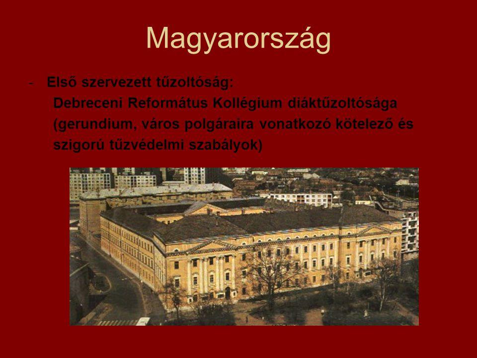 Magyarország -Első szervezett tűzoltóság: Debreceni Református Kollégium diáktűzoltósága (gerundium, város polgáraira vonatkozó kötelező és szigorú tű