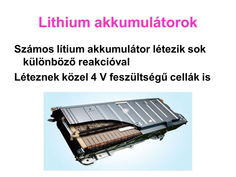 Számos lítium akkumulátor létezik sok különböző reakcióval Léteznek közel 4 V feszültségű cellák is