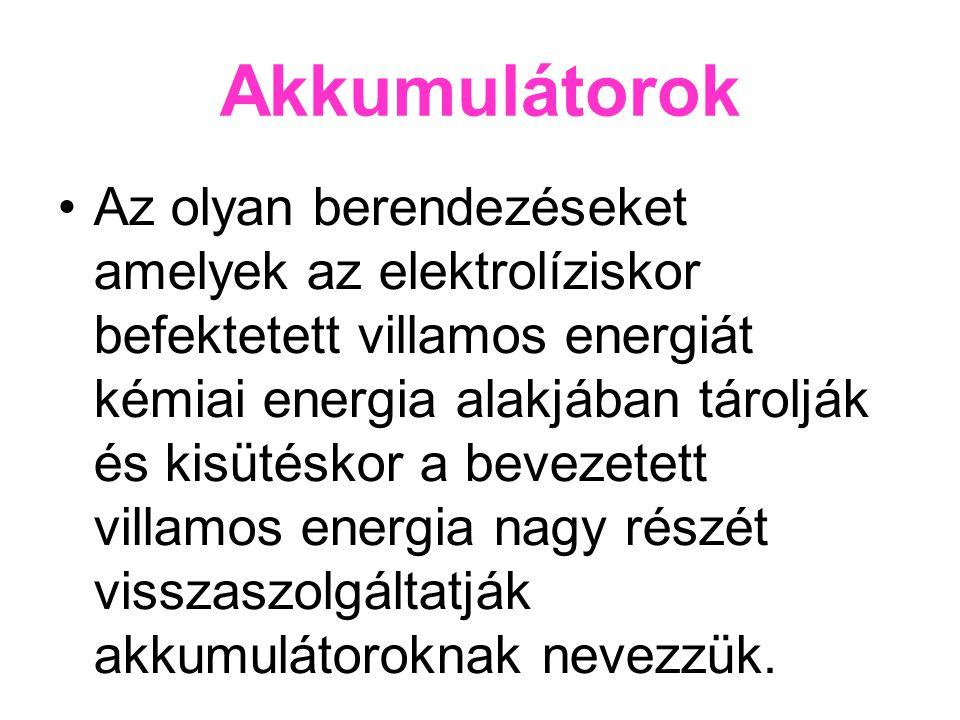 Ni-Cd (Nikkel-kadmium) akkumulátor Cellafeszültség: 1,2V Elektrolit: KOH ( kálilúg) Anód: kadmium Katód: Nikkel vegyület Energiatárolás: 45 W/kg Sajnos egészségre káros anyagot tartalmaz Ún.