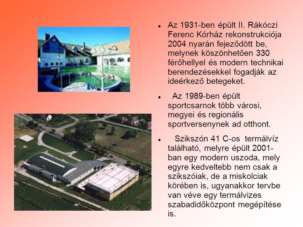  Az 1931-ben épült II. Rákóczi Ferenc Kórház rekonstrukciója 2004 nyarán fejeződött be, melynek köszönhetően 330 férőhellyel és modern technikai bere