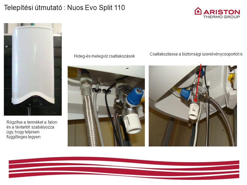 Rögzítse a terméket a falon és a távtartót szabályozza úgy, hogy teljesen függőleges legyen Hideg-és melegvíz csatlakozások Csatlakoztassa a biztonság