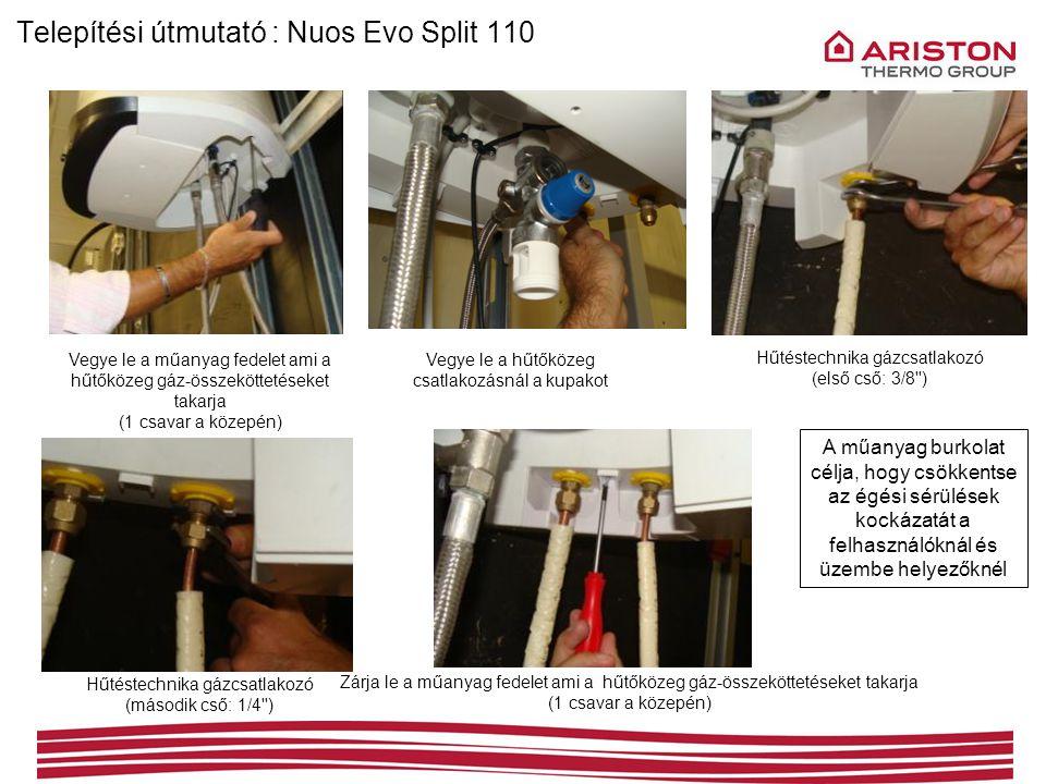 Vegye le a műanyag fedelet ami a hűtőközeg gáz-összeköttetéseket takarja (1 csavar a közepén) Vegye le a hűtőközeg csatlakozásnál a kupakot Hűtéstechn
