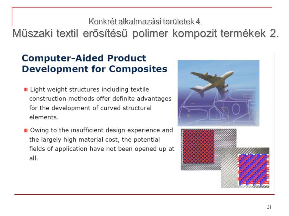 21 Konkrét alkalmazási területek 4. Műszaki textil erősítésű polimer kompozit termékek 2.