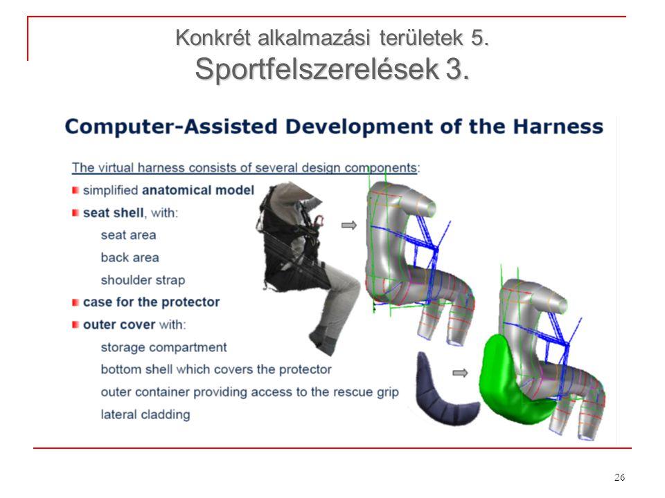 26 Konkrét alkalmazási területek 5. Sportfelszerelések 3.