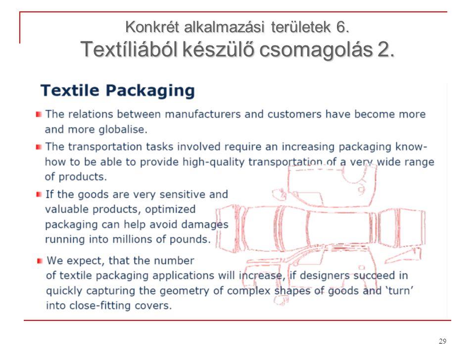 29 Konkrét alkalmazási területek 6. Textíliából készülő csomagolás 2.