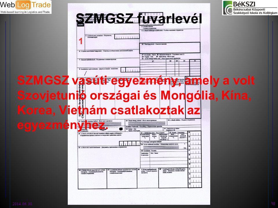 SZMGSZ fuvarlevél SZMGSZ vasúti egyezmény, amely a volt Szovjetunió országai és Mongólia, Kína, Korea, Vietnám csatlakoztak az egyezményhez. 2014. 06.