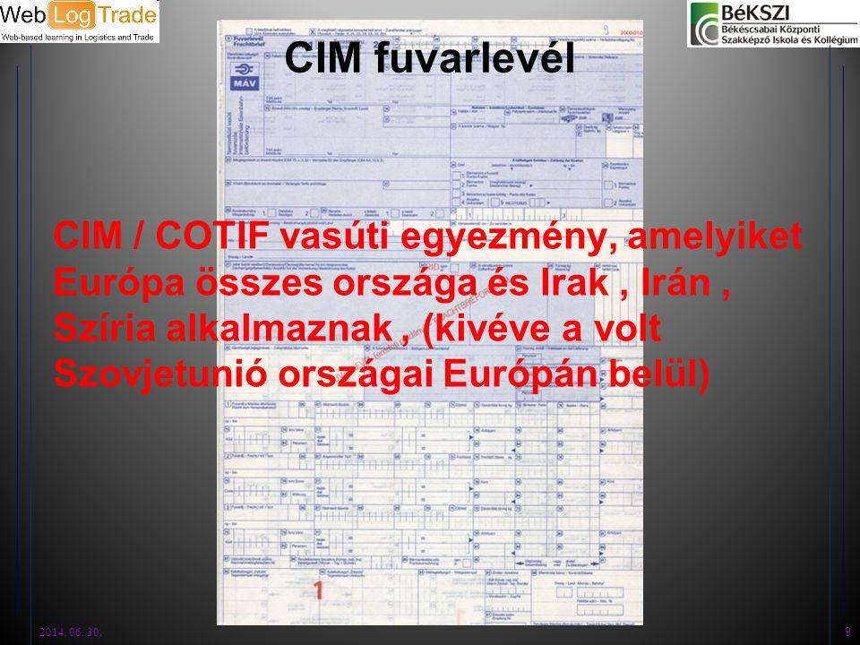 CIM fuvarlevél CIM / COTIF vasúti egyezmény, amelyiket Európa összes országa és Irak, Irán, Szíria alkalmaznak, (kivéve a volt Szovjetunió országai Eu