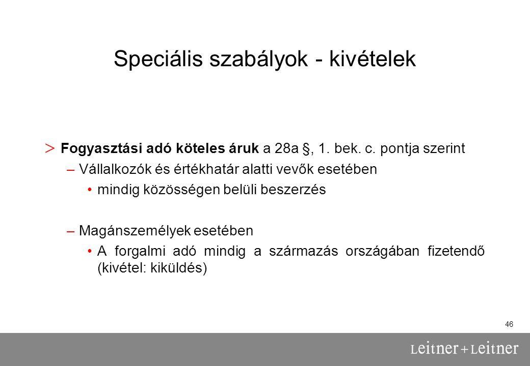 46 Speciális szabályok - kivételek > Fogyasztási adó köteles áruk a 28a §, 1.