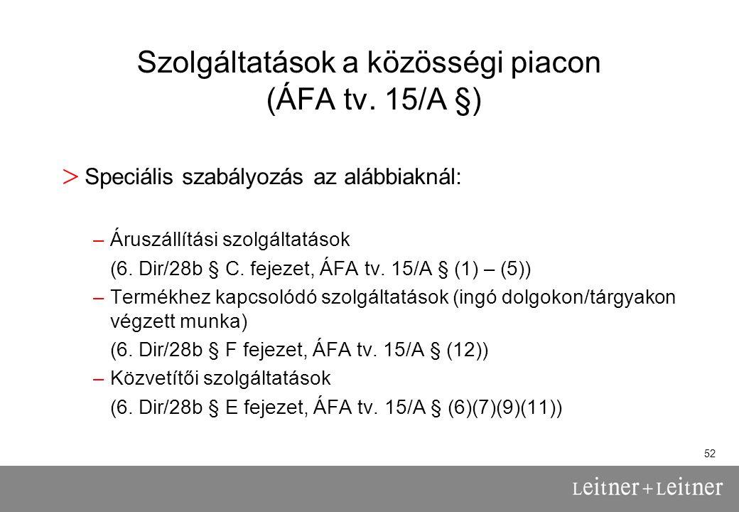 52 Szolgáltatások a közösségi piacon (ÁFA tv.