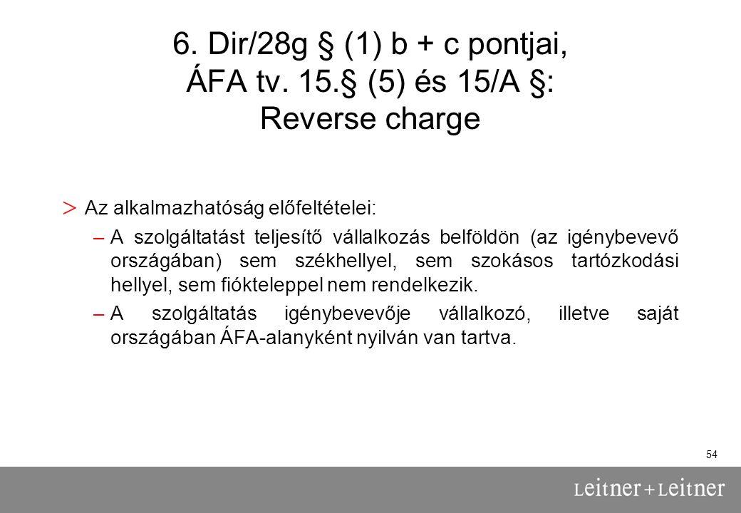 54 6.Dir/28g § (1) b + c pontjai, ÁFA tv.
