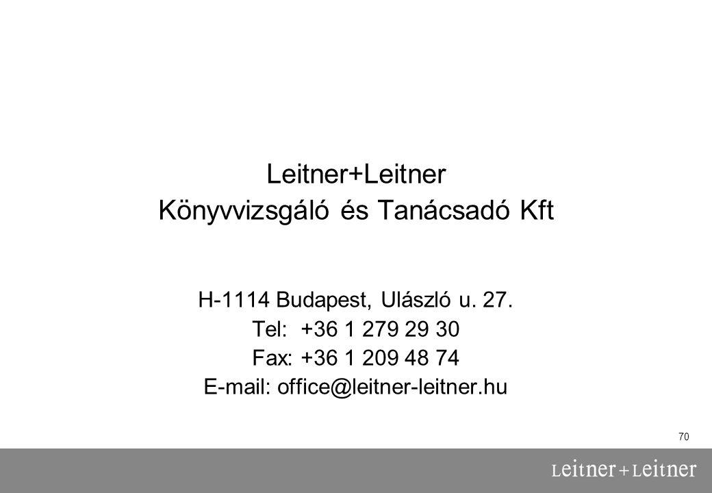 70 Leitner+Leitner Könyvvizsgáló és Tanácsadó Kft H-1114 Budapest, Ulászló u.
