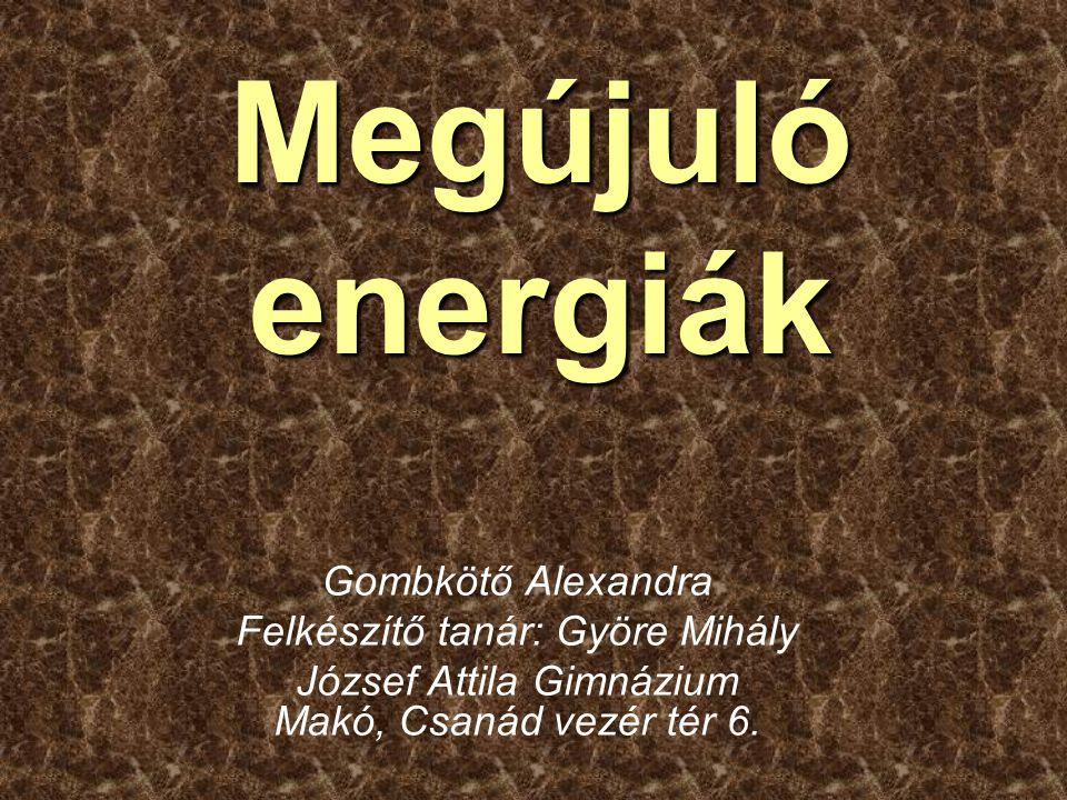Kérdések •Mi a megújuló energiaforrások fogalma.
