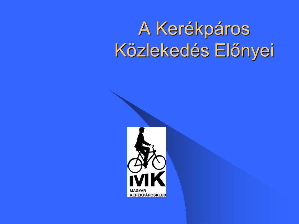 Magyar Kerékpárosklub Adatok Európából  Naponta 100 millió kerékpáros utazás  Több mint 300 millió kerékpár  Városokban a járművekkel megtett összes út kb.