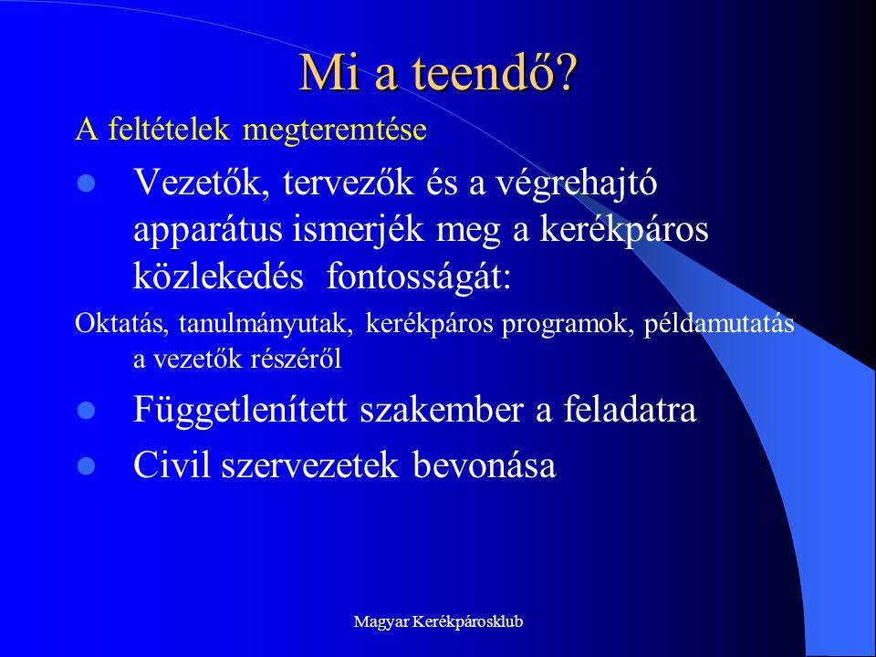 Magyar Kerékpárosklub Mi a teendő.