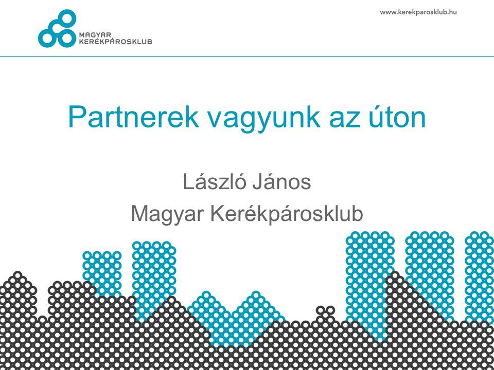 Partnerek vagyunk az úton László János Magyar Kerékpárosklub