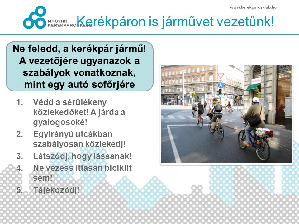 1.Védd a sérülékeny közlekedőket. A járda a gyalogosoké.