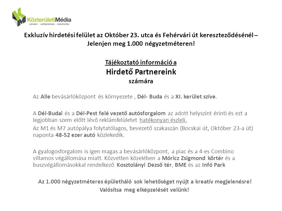 Exkluzív hirdetési felület az Október 23. utca és Fehérvári út kereszteződésénél – Jelenjen meg 1.000 négyzetméteren! Tájékoztató információ a Hirdető