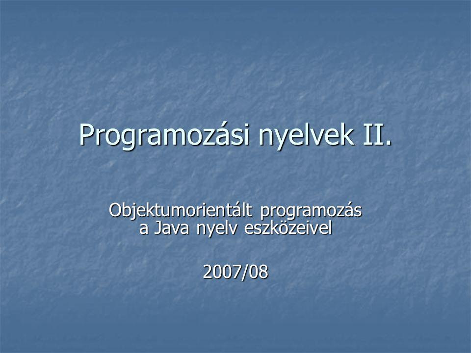 Metódusok írása  A metódus fej szintaktikája:  A metódus fej szintaktikája: [módosítók] visszatérésitípus metódusneve( [paraméterlista] )  Néhány példa:   public static int min(int a, int b)   public void vonalhuz()   public void vonalhuz(int hossz)   long fakt(byte n) //csomag szintű láthatóság  Módosítók lehetnek:  : láthatóság  public, private, protected : láthatóság  : osztálymetódus  static : osztálymetódus  stb.