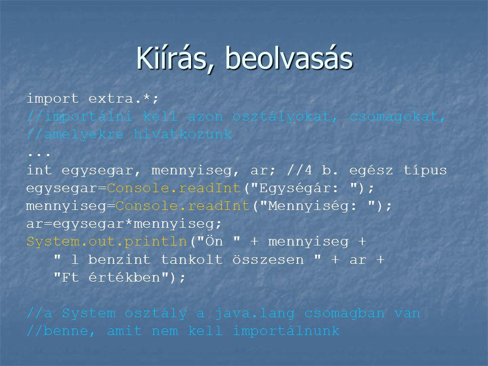  Additív operátorok +, -  Relációs operátorok, >=,==, !=  Logikai operátorok  nem  .