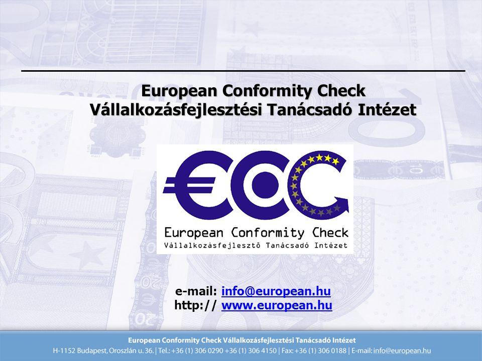 European Conformity Check Vállalkozásfejlesztési Tanácsadó Intézet e-mail: info@european.hu http:// www.european.hu