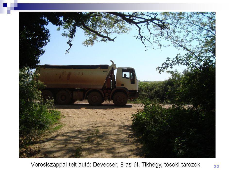 22 Vörösiszappal telt autó: Devecser, 8-as út, Tikhegy, tósoki tározók