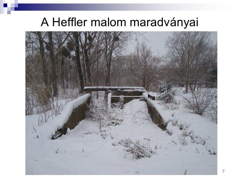 7 A Heffler malom maradványai