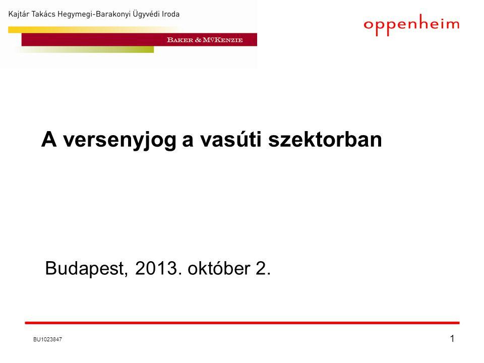 1 A versenyjog a vasúti szektorban Budapest, 2013. október 2. BU1023847