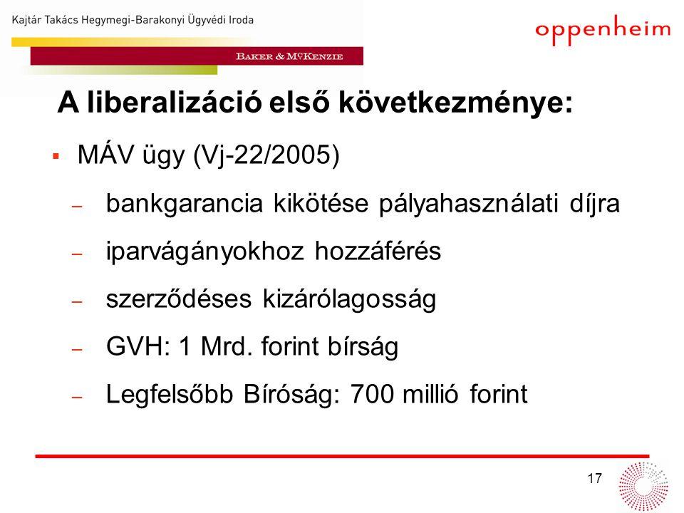 17  MÁV ügy (Vj-22/2005) ̶ bankgarancia kikötése pályahasználati díjra ̶ iparvágányokhoz hozzáférés ̶ szerződéses kizárólagosság ̶ GVH: 1 Mrd.