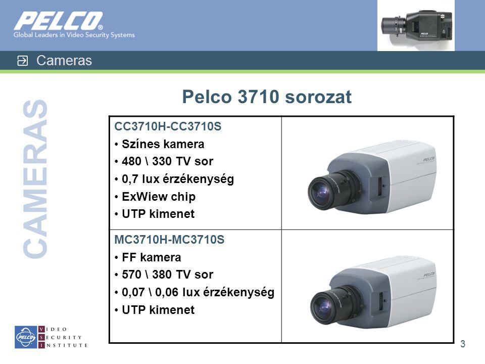 Cameras CAMERAS 3 Pelco 3710 sorozat CC3710H-CC3710S • Színes kamera • 480 \ 330 TV sor • 0,7 lux érzékenység • ExWiew chip • UTP kimenet MC3710H-MC3710S • FF kamera • 570 \ 380 TV sor • 0,07 \ 0,06 lux érzékenység • UTP kimenet