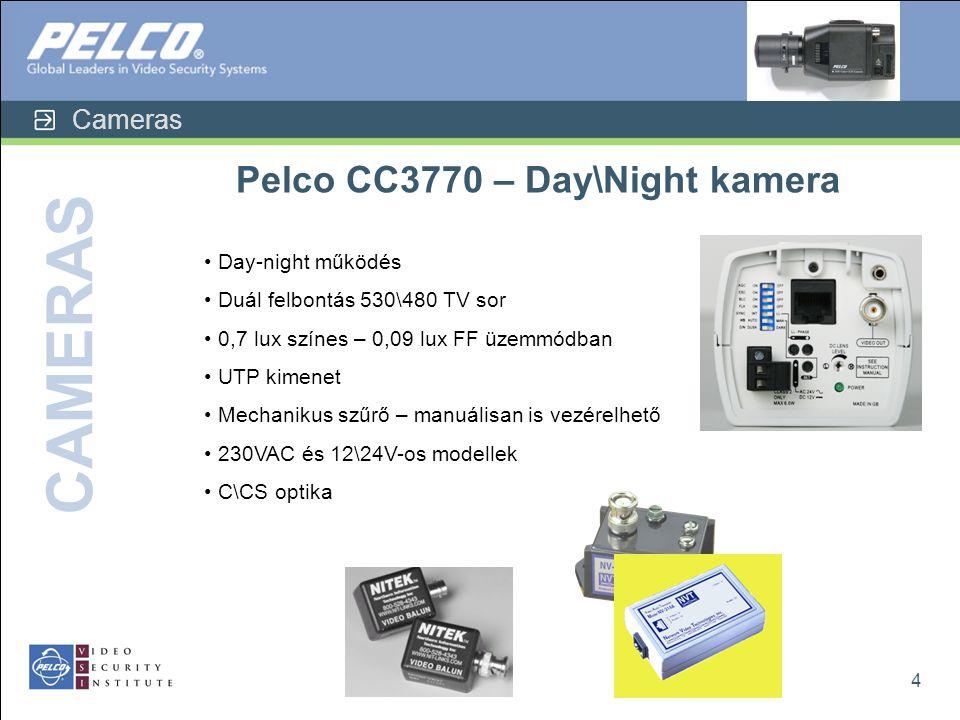 Cameras CAMERAS 4 Pelco CC3770 – Day\Night kamera • Day-night működés • Duál felbontás 530\480 TV sor • 0,7 lux színes – 0,09 lux FF üzemmódban • UTP kimenet • Mechanikus szűrő – manuálisan is vezérelhető • 230VAC és 12\24V-os modellek • C\CS optika