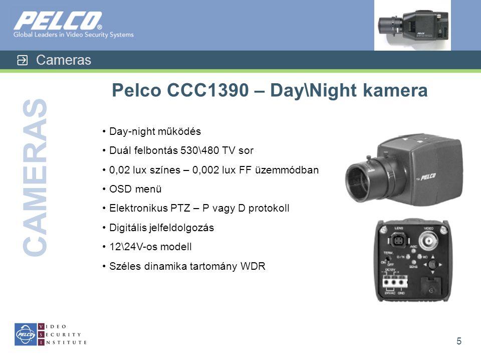 Cameras CAMERAS 5 Pelco CCC1390 – Day\Night kamera • Day-night működés • Duál felbontás 530\480 TV sor • 0,02 lux színes – 0,002 lux FF üzemmódban • OSD menü • Elektronikus PTZ – P vagy D protokoll • Digitális jelfeldolgozás • 12\24V-os modell • Széles dinamika tartomány WDR