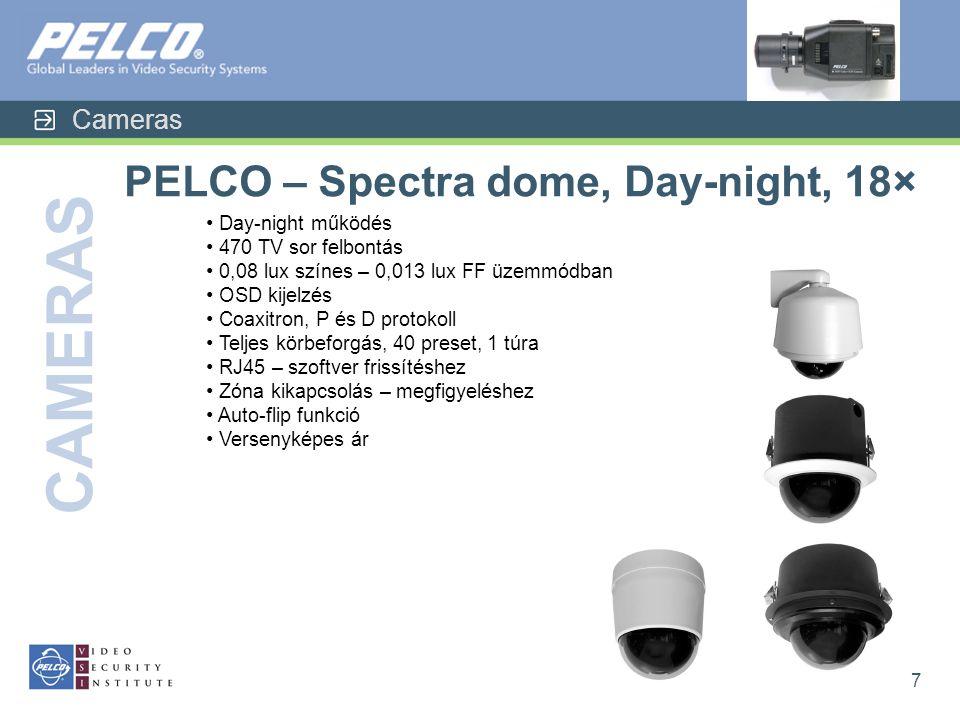 Cameras CAMERAS 7 PELCO – Spectra dome, Day-night, 18× • Day-night működés • 470 TV sor felbontás • 0,08 lux színes – 0,013 lux FF üzemmódban • OSD kijelzés • Coaxitron, P és D protokoll • Teljes körbeforgás, 40 preset, 1 túra • RJ45 – szoftver frissítéshez • Zóna kikapcsolás – megfigyeléshez • Auto-flip funkció • Versenyképes ár